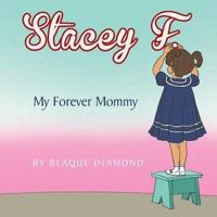 Stacey F.: My Forever Mommy