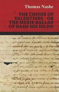 The Choise of Valentines - Or the Merie Ballad of Nash His Dildo