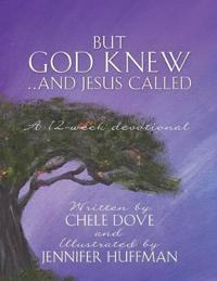 But God Knew...and Jesus Called
