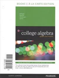 College Algebra: Graphs and Models, Books a la Carte Edition Plus Mymathlab with Pearson Etext -- Access Card Package