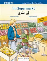 Im Supermarkt. Kinderbuch Deutsch-Arabisch