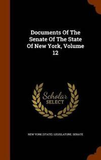 Documents of the Senate of the State of New York, Volume 12