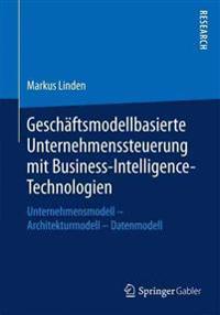 Gesch ftsmodellbasierte Unternehmenssteuerung Mit Business-Intelligence-Technologien