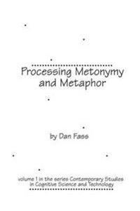 Processing Metonymy and Metaphor