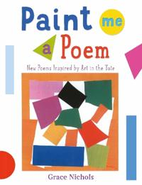 Paint me a poem - new poems inspired by art in the tate.
