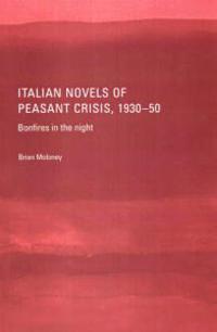 Italian Novels Of Peasant Crisis, 1930-1950