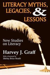 Literacy Myths, Legacies, & Lessons