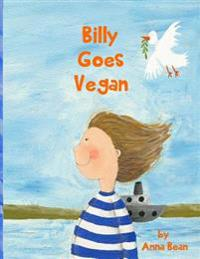 Billy Goes Vegan - Anna Bean  Andere Andrea Petrlik - böcker (9781519497246)     Bokhandel