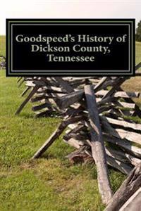 Goodspeed's History of Dickson County, Tennessee