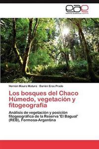 Los Bosques del Chaco Humedo, Vegetacion y Fitogeografia