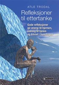 Refleksjoner til ettertanke - Atle Trodal | Ridgeroadrun.org