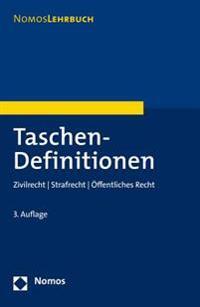 Taschen-Definitionen: Zivilrecht - Strafrecht - Offentliches Recht