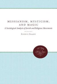 Messianism, Mysticism, and Magic