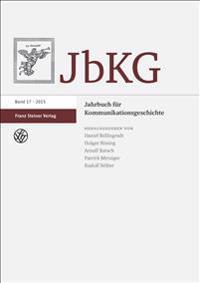 Jahrbuch für Kommunikationsgeschichte 17 (2015)