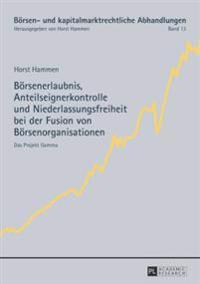 Boersenerlaubnis, Anteilseignerkontrolle Und Niederlassungsfreiheit Bei Der Fusion Von Boersenorganisationen