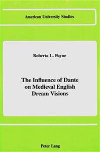 The Influence of Dante on Medieval English Dream Visions