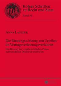 Die Bindungswirkung Von Urteilen Im Vertragsverletzungsverfahren: Das Beispiel Der Vergaberechtlichen Praxis in Deutschland, Oesterreich Und Italien
