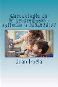 Metodologia de La Programacion Aplicada a JavaScript