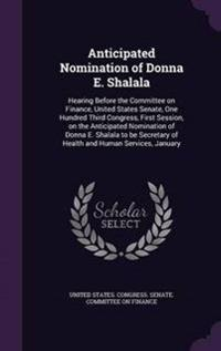 Anticipated Nomination of Donna E. Shalala