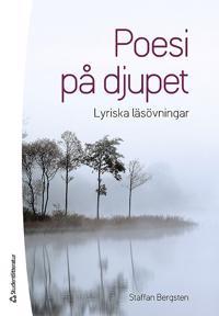 Poesi på djupet : lyriska läsövningar