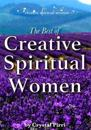 The Best of Creative Spiritual Women: Inspiration and Encouragement for Mindful Living
