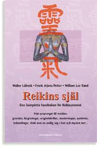 Reikins själ : den kompletta handboken för Reikisystemet