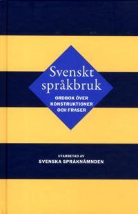 Svenskt språkbruk : ordbok över konstruktioner och fraser
