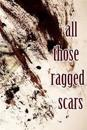 All Those Ragged Scars