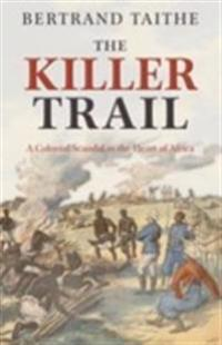 Killer Trail: A Colonial Scandal in the Heart of Africa
