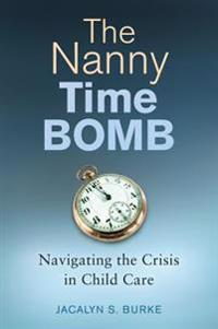 Nanny Time Bomb: Navigating the Crisis in Child Care