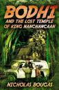 Bodhi and the Lost Temple of King Nanchancaan