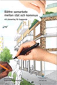 Bättre samarbete mellan stat och kommun vid planering för byggande. SOU 2015:109. : Betänkande från Planprocessutredningen