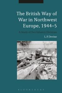 British Way of War in Northwest Europe, 1944-5