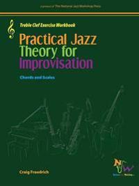 Practical Jazz Theory for Improvisation Treble Clef Exercise Workbook
