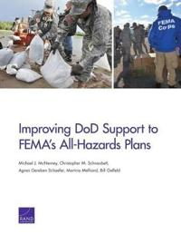 Improving DOD Support to Fema's All-Hazards Plans