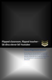 Flipped classroom, flipped teacher
