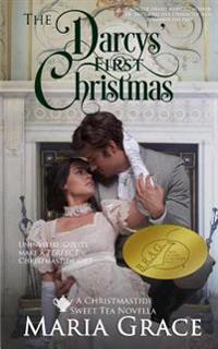 The Darcys' First Christmas: A Sweet Tea Novella; A Jane Austen Sequel