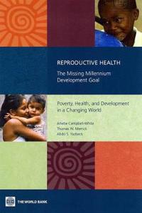 Reproductive Health -The Missing Millennium Development Goal