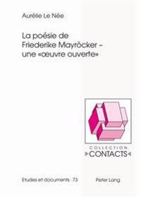La Po sie de Friederike Mayroecker - Une   Oeuvre Ouverte