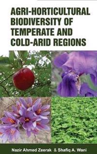 Agri-Horticultural Biodiversity of Temperate and Cold Arid Regions