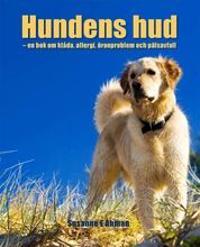 Hundens hud : en bok om klåda, allergi, öronproblem och pälsavfall
