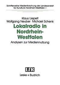 Lokalradio in Nordrhein-westfalen - Analysen Zur Mediennutzung