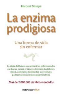 La Enzima Prodigiosa / The Enzyme Factor: How to Live Long and Never Be Sick