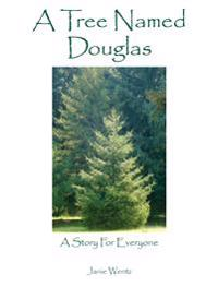 A Tree Named Douglas: A Story for Everyone