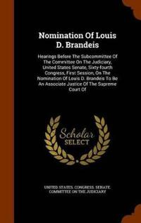 Nomination of Louis D. Brandeis
