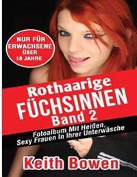 Rothaarige Fuchsinnen, Band 2: Fotoalbum Mitheien, Sexy Frauen in Ihrer Unterwasche