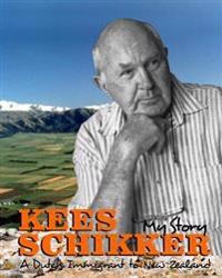 Kees Schikker - My Story: A Dutch Immigrant to New Zealand