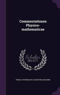 Commentationes Physico-Mathematicae