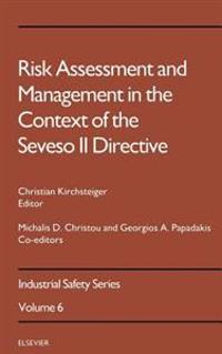Risk Assessment and Management in the Context of the Seveso II Directive
