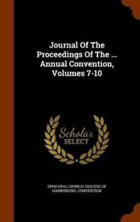 Journal of the Proceedings of the ... Annual Convention, Volumes 7-10